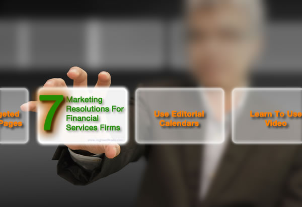 7 Marketing Resolutions For Financial Services Firms