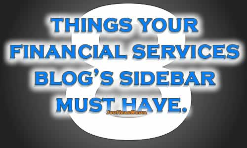 8 Things Your Financial Services Blog Absolutely Needs In The Sidebar