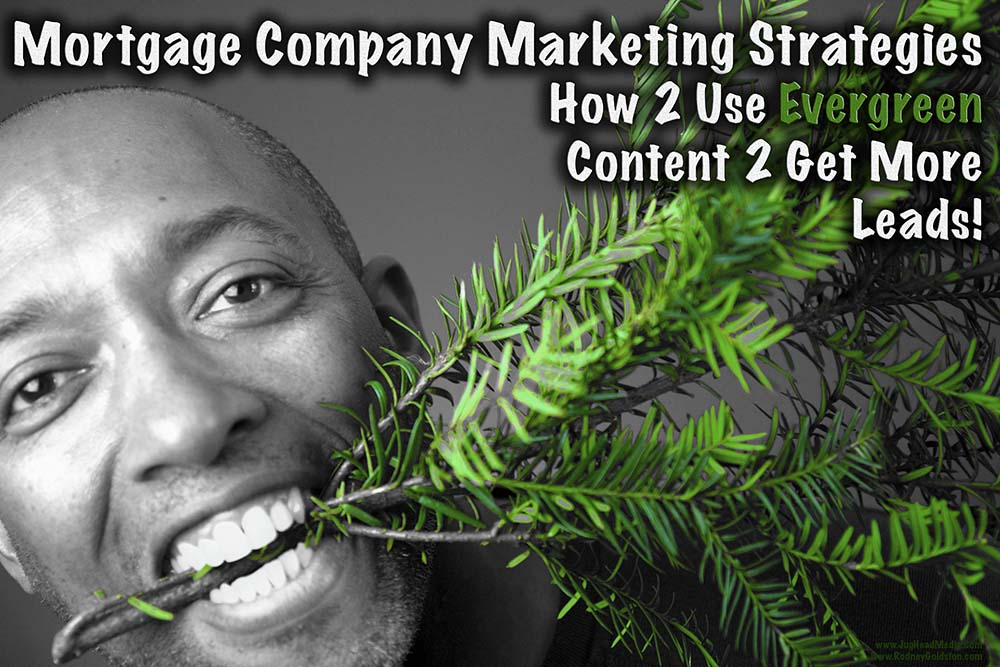 Mortgage Company Marketing Strategies – Why Blogs Need Evergreen Content